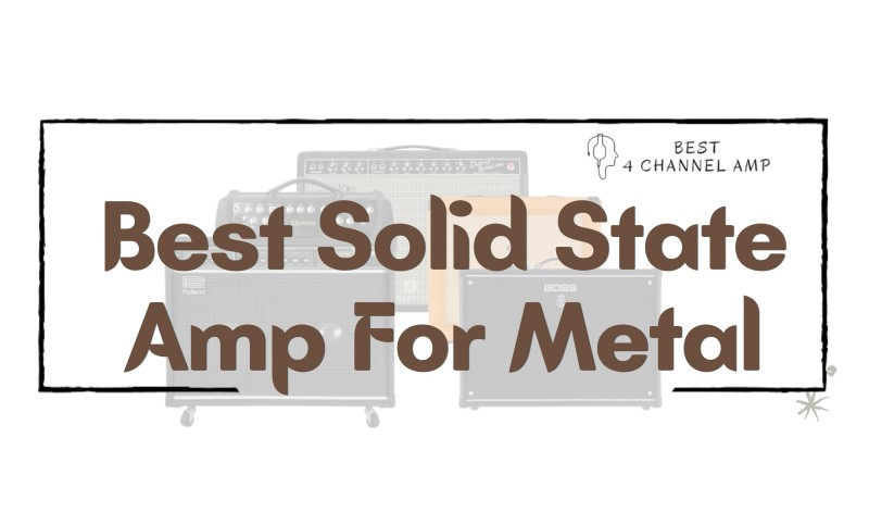 Best Solid state Amp For Metal