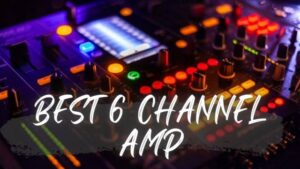 Best 6 Channel Amp