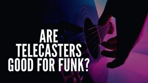 Are telecasters good for funk